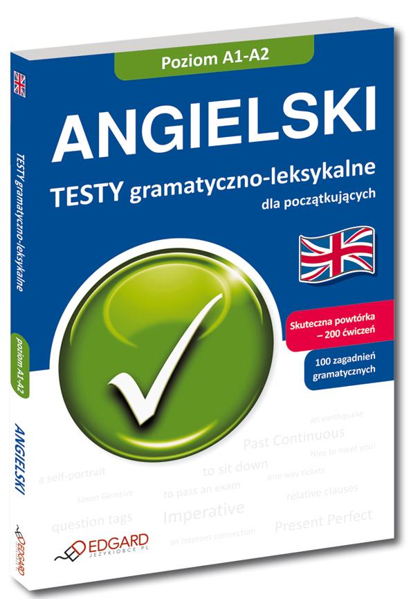 Angielski Testy gramatyczno-leksykalne dla początkujących