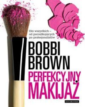 Perfekcyjny makijaż Dla wszytkich od początkujących do profesjonalistów