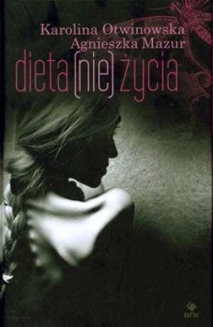 Dieta (nie) życia' Agnieszka Mazur, Karolina Otwinowska