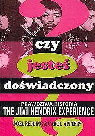 Czy jesteś doświadczony? Prawdziwa historia The Jimi Hendrix Experience