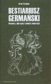 Bestiariusz germański. Potwory, olbrzymy i święte zwierzęta
