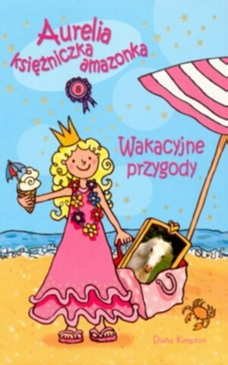 Księżka Aurelia księżniczka amazonka wakacyjne przygody