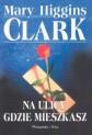 Mary Higgins Clark, Na ulicy gdzie mieszkasz