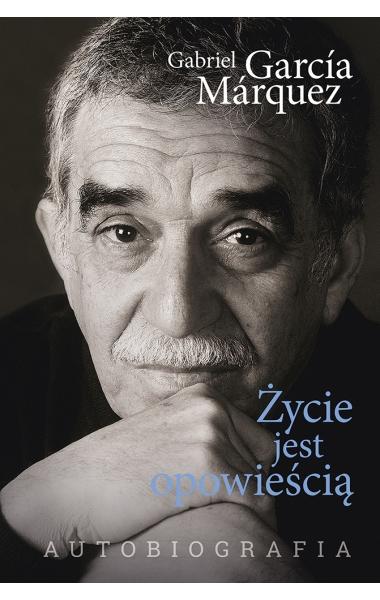 Życie jest opowieścią - G.G. Marquez