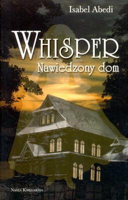 Whisper. Nawiedzony dom.