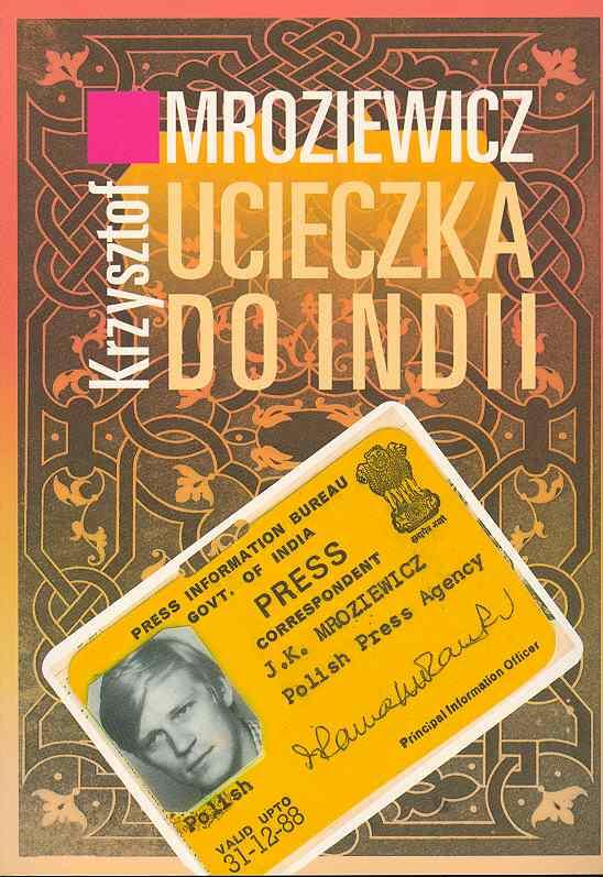 Ucieczka do Indii. Krzysztof Mroiewicz
