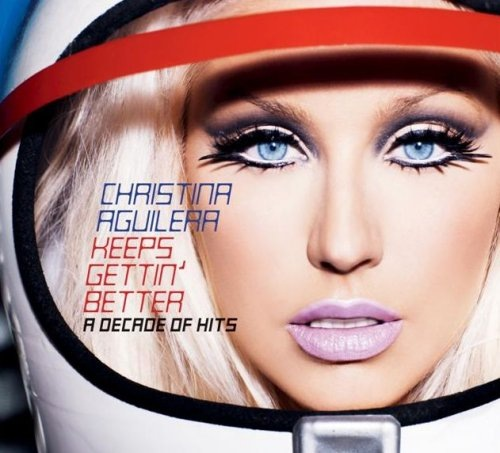 Christina Aguilera - Keeps Gettin' Better (A Decade Of Hits)