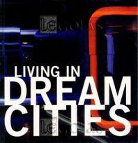 Living in Dream Cities