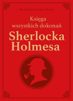 Księga wszystkich dokonań Sherlocka Holmesa - wyd. kolekcjonerskie