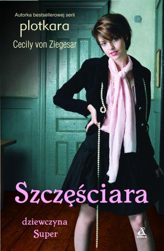 Cecily von Ziegesar, Dziewczyna Super 5: Szczęściara