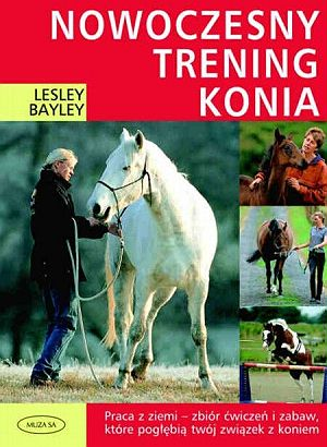Nowoczesnt trening konia Lesley Bayley