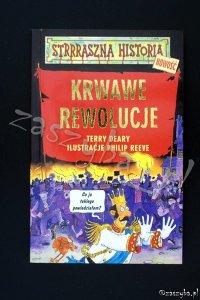 STRRRASZNA HISTORIA Krwawe rewolucje