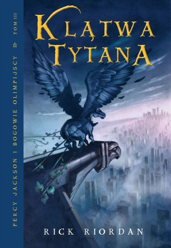 Klątwa Tytana Percy Jackson i Bogowie Olimpijscy Tom 3