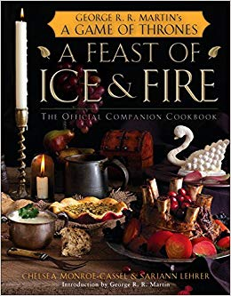 A Feast of Ice and Fire - The Official Companion Cookbook