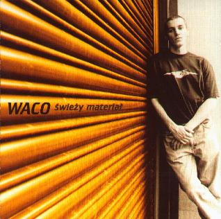 Waco - Swieży Materiał [CD]
