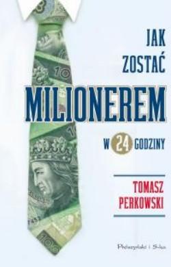 Jak zostać milionerem w 24 godziny