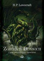 Zgroza w Dunwich i inne przerażające opowieści - H.P. Lovecraft