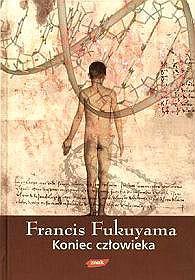 Koniec człowieka, Francis Fukuyama