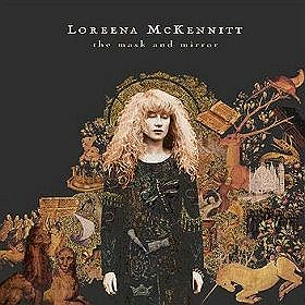 Loreena McKennitt - The Mask And The Mirror