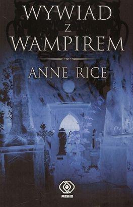 Kroniki Wampirów - Anne Rice
