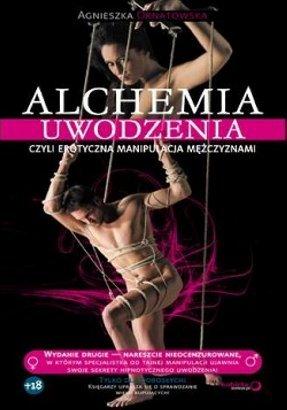 Alchemia uwodzenia, czyli erotyczna manipulacja mezczyznami