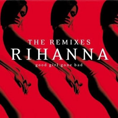 Rihanna - Good Girl Gone Bad The Remixes