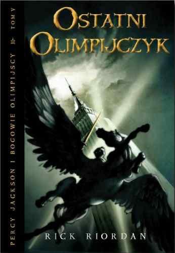 Ostatni Olimpijczyk. Percy Jackson i Bogowie Olimpijscy, tom 5 - Rick Riordan
