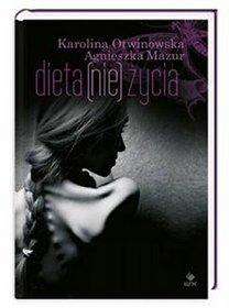 Dieta (nie) życia-Agnieszka Mazu, Karolina Otwinowska
