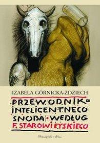 Izabela Górnicka-Zdziech, Przewodnik inteligentnego snoba według Franciszka Starowieyskiego
