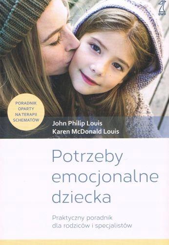 POTRZEBY EMOCJONALNE DZIECKA PRAKTYCZNY PORADNIK..