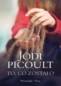 ,,To co zostało'' Jodi Picoult