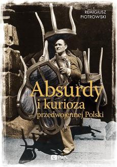 Absurdy i kurioza przedwojennej Polski
