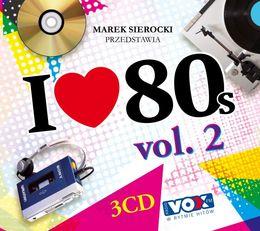 Marek Sierocki przedstawia: I Love 80's. Volume 2