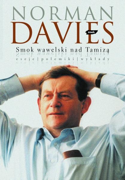Norman Davies - Smok wawelski nad Tamizą