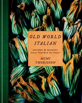 Old World Italian, Mimi Thorisson