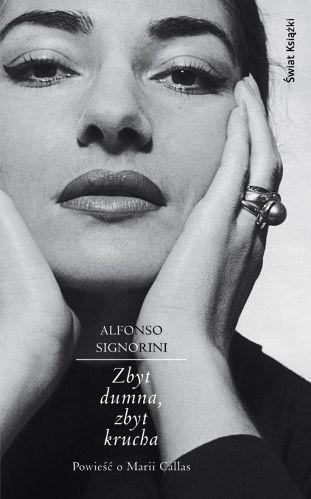 Zbyt dumna, zbyt krucha - powieść o Marii Callas