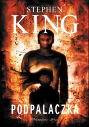 Stephen King- Podpalaczka