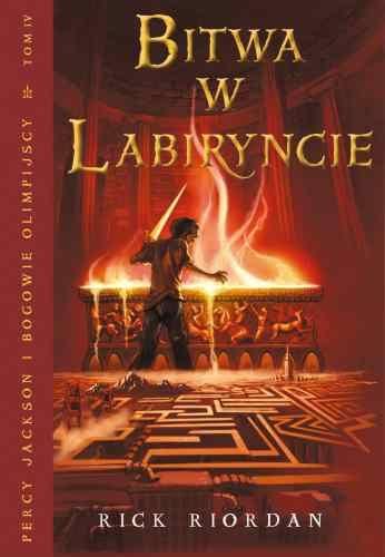 Bitwa w labiryncie. Percy Jackson i Bogowie Olimpijscy, tom 4 - Rick Riordan