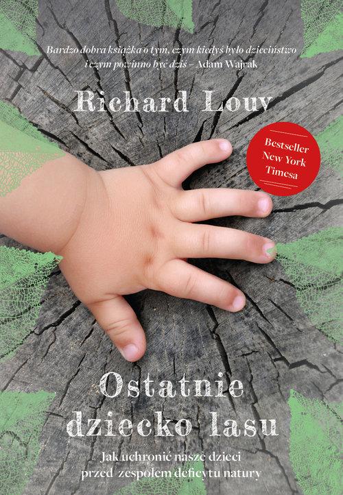 Richard Louv - Ostatnie dziecko lasu