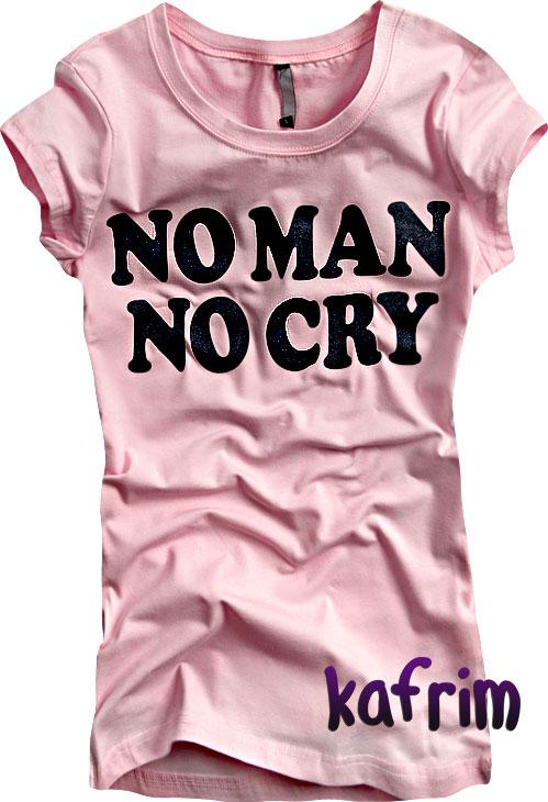 Koszulka NO MAN NO CRY