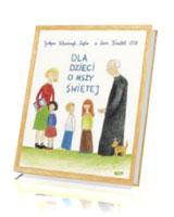 Dla dzieci o Mszy Świetej