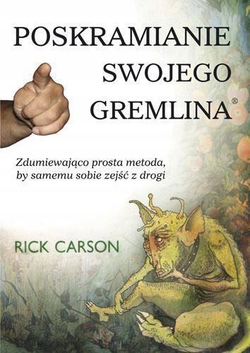 POSKRAMIANIE SWOJEGO GREMLINA, RICK CARSON