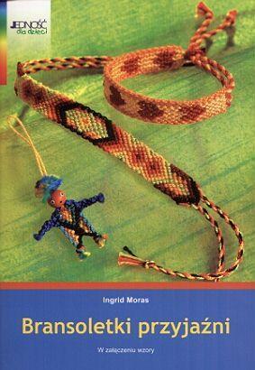 Ingrid Moras - Bransoletki przyjaźni