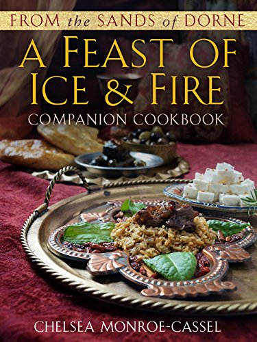 From the Sands of Dorne - A Feast of Ice and Fire Companion Cookbook