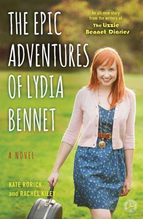 The Epic Adventures of Lydia Bennet : A Novel
