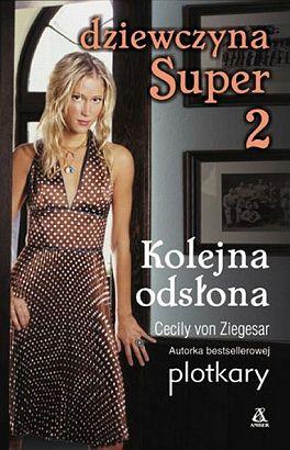 Cecily von Ziegesar, Dziewczyna Super 2: Kolejna odsłona