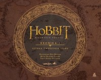 Hobbit. Niezwykła podróż. Kronika 1. Sztuka tworzenia filmu