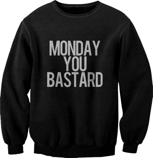 bluza Monday You Bastard by giventhree