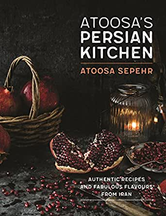 From a Persian Kitchen, Atoosa Sepher
