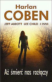 Aż śmierć nas rozłączy Abbott, Child, Coben